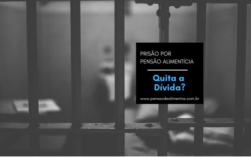 prisão quita divida da pensão