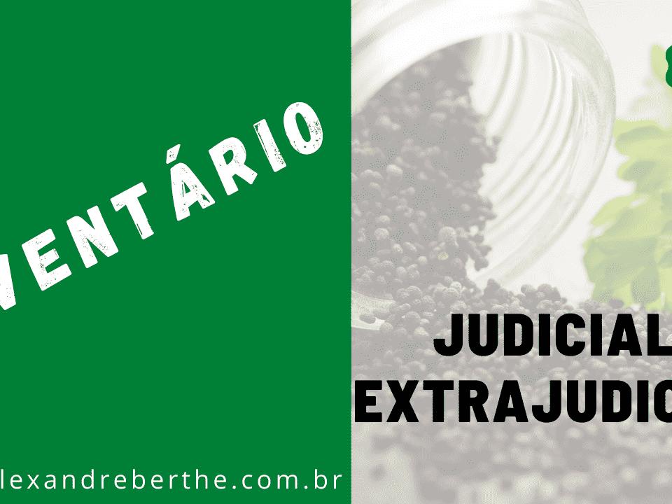 Inventário judicial ou extrajudicial